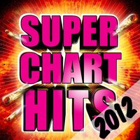 Super Chart Hits 2012 — Future Hitmakers
