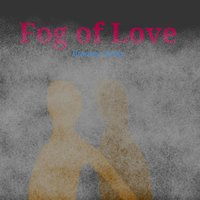 Fog of Love — Bradley Jarvis