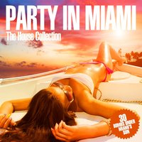 Party in Miami - The House Collection — сборник