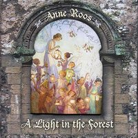 A Light in the Forest — Anne Roos