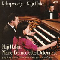 Rhapsody / The Organ Music of Naji Hakim / Organ of the Sacre Coeur, Paris — Naji Hakim