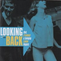 Looking Back - Mod, Freakbeat & Swinging London Nuggets — сборник