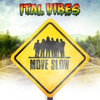 Move Slow — Ital Vibes