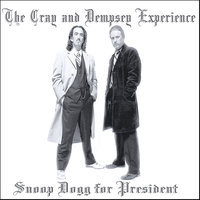 Snoop Dogg For President — The Cray And Dempsey Experience