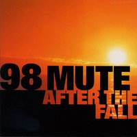 After The Fall — 98 Mute