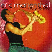 Turn Up The Heat — Eric Marienthal
