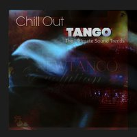 Chillout Tango (The Ultimate Sound Trends) — сборник
