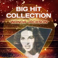Big Hit Collection — Wanda Jackson