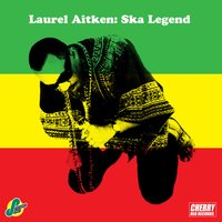 Laurel Aitken: Ska Legend — Laurel Aitken