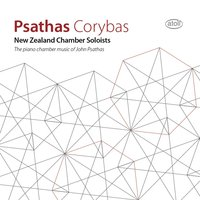 Psathas Corybas: The Piano Chamber Music of John Psathas — New Zealand Chamber Soloists