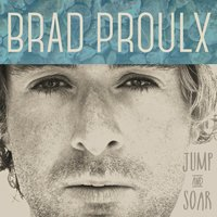 Jump and Soar — Brad Proulx