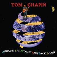 Around The World And Back Again — Tom Chapin