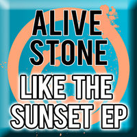 Like the Sunset EP — Alive Stone