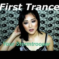 Your Stormtrooper — First Trance