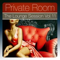 Private Room - the Lounge Session, Vol.11 — сборник