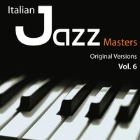 Italian Jazz Masters, Vol. 6 — Gianni Bedori, Francesco Bruno