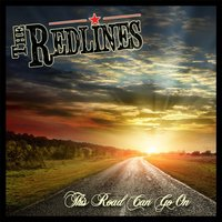 This Road Can Go On — The Redlines