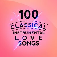 100 Classical Instrumental Love Songs — сборник