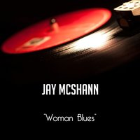 Woman Blues — Jay McShann