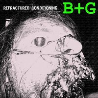 Refractured Conditioning — Boy + Girl