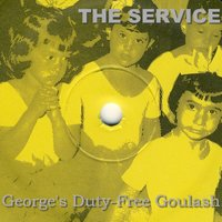George's Duty-Free Goulash — The Service