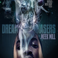 Dreamchasers — Meek Mill