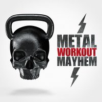 Metal Workout Mahem — The Metal Heroes, Heavy Metal Guitar Heroes, Xtreme Cardio Workout