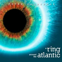 A Ring Around the Atlantic — Peter Maybarduk