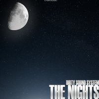 The Nights — Dirty Sound System