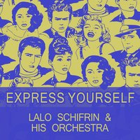 Express Yourself — Lalo Schifrin & His Orchestra