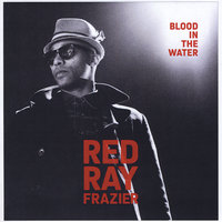 Blood in the Water — redray frazier