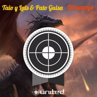 Dracarys — Taio Y Lals & Pato Guisa