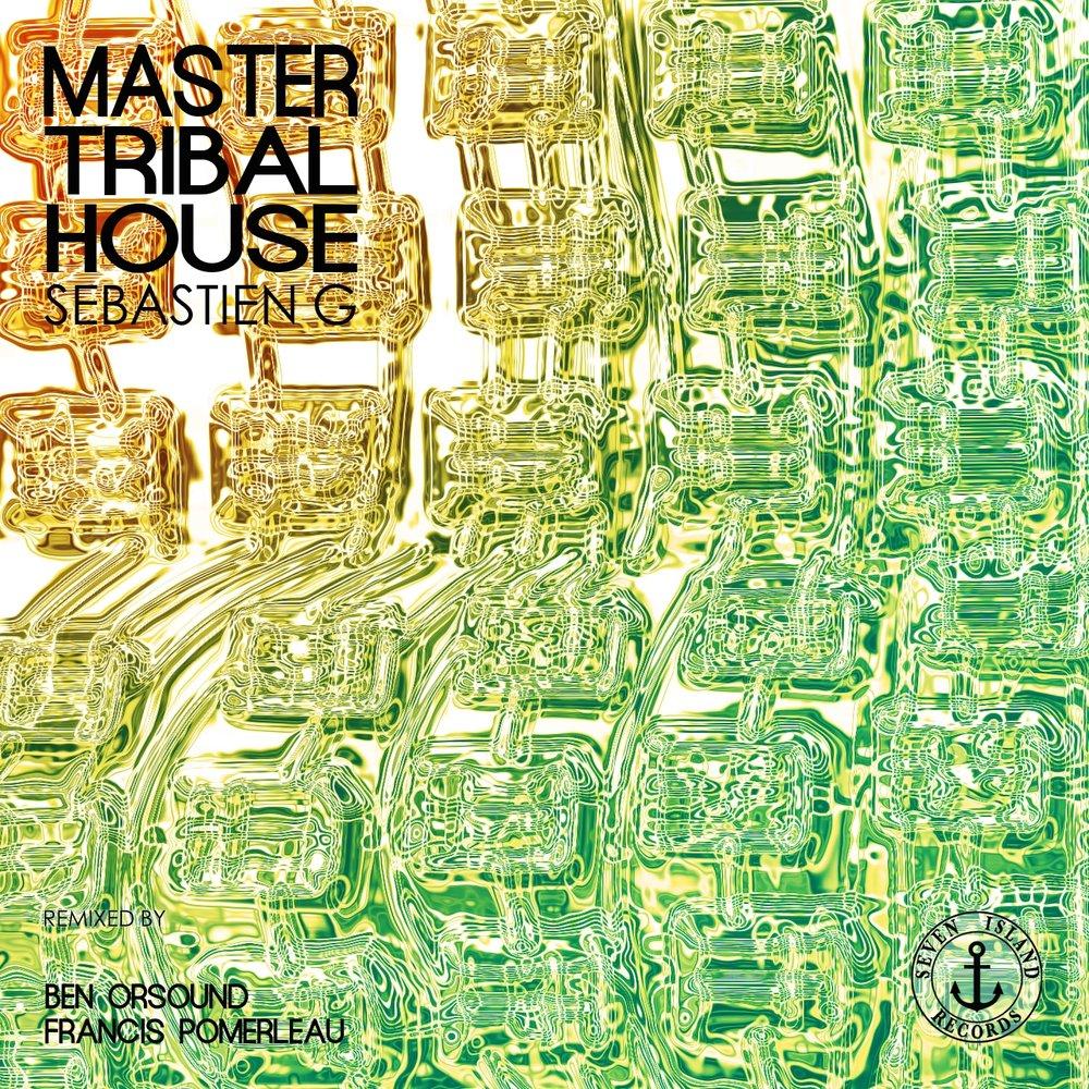 Master tribal house sebastien g for Tribal house djs