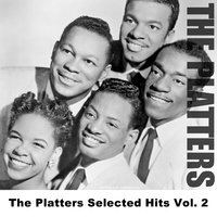 The Platters Selected Hits Vol. 2 — The Platters