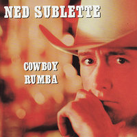 Cowboy Rumba — Ned Sublette