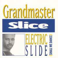 Electric Slide (Shall We Dance) — Grandmaster Slice