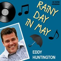 Rainy Day in May — Eddy Huntington