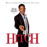 Hitch - Music From The Motion Picture — саундтрек
