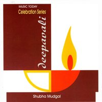 Celebration Series:  Deepavali Vol. 2 — Shubha Mudgal