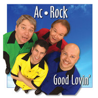 Good Lovin' — Ac Rock