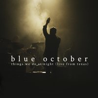 Things We Do at Night — Blue October