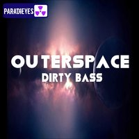 Dirty Bass — Outerspace