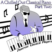 A Chilled Out Classical Piano Part Two — Pennrose Classical Players, Horace Hawkins, Tiffany Wilson