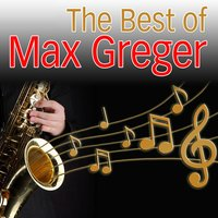 The Best of Max Greger — Max Greger and His Orchestra