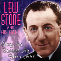Stay As Sweet As You Are — Lew Stone & His Band, Lew Stone and His Band