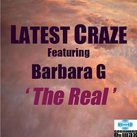 The Real — Latest Craze, Barbara G