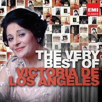 The Very Best of Victoria de los Angeles — Victoria De Los Angeles