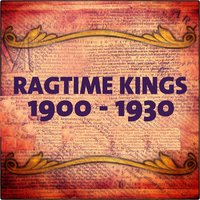 Ragtime Kings: 1900 - 1930 — сборник