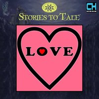 Stories To Tale Vol. 14: Love — CueHits