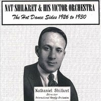 The Hot Dance Sides 1926 to 1930 — Nat Shilkret & His Victor Orchestra